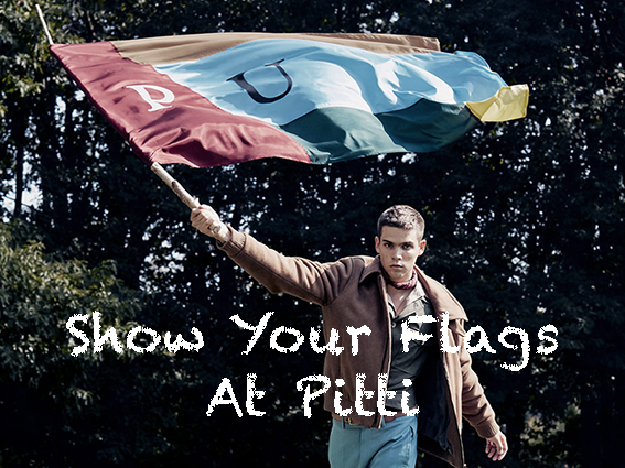 Show Your Flags At Pitti - Pitti Uomo 97